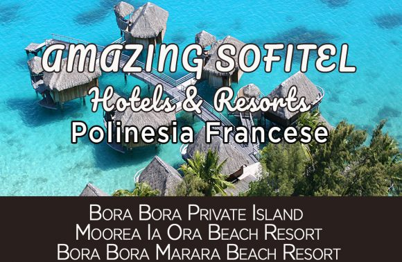 Polinesia: Amazing Sofitel Hotels & Resorts
