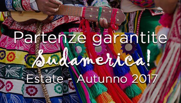 Partenze garantite Sudamerica Estate-Autunno 2017