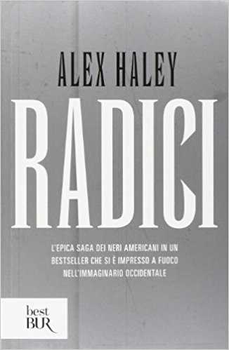 Libri sui Civil Rights: Radici, Alex Haley